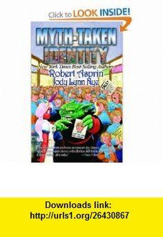 Myth-taken Identity (Myth Adventures) (9781592220298) Robert Asprin, Jody Lynn Nye, Phil Foglio , ISBN-10: 1592220290  , ISBN-13: 978-1592220298 ,  , tutorials , pdf , ebook , torrent , downloads , rapidshare , filesonic , hotfile , megaupload , fileserve