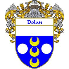 Dolan Coat of Arms   http://irishcoatofarms.org/ has a wide variety of products with your surname with your coat of arms/family crest, flags and national symbols from England, Ireland, Scotland and Wale