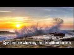 Oceans (Where Feet May Fail) - Hillsong United - with Lyrics THIS SONG IS BEAUTIFUL!