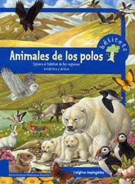Libro informativo de SM sobre los animales de los polos y su hábitat, de Bernat Stonehouse. Edad recomendada 6 a 8 años. *En nuestra biblioteca.