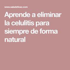 Aprende a eliminar la celulitis para siempre de forma natural
