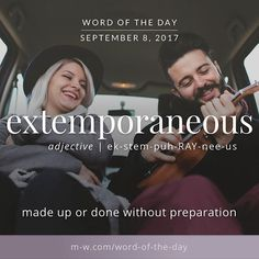 The #wordoftheday is extemporaneous. #merriamwebster #dictionary #language