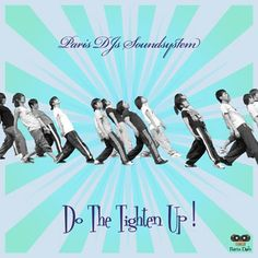 #168 Paris DJs Soundsystem - Do The Tighten Up
