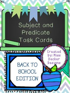 These cute chalkboard task cards cover simple and complete subjects and predicates. Pack includes: 1 page of ways to use task cards 1 page Scoot Rules 24 Half Page Task Cards in color24 Half Page Task Cards in B&W1 recording sheet 1 answer key Check out some other Subject and Predicate Activities!