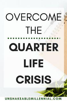 9c0caadd2b4 Overcome the Quarter Life Crisis