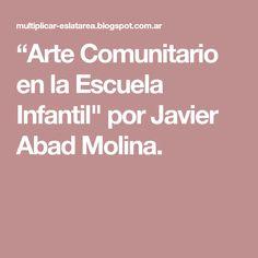 """""""Arte Comunitario en la Escuela Infantil"""" por Javier Abad Molina."""