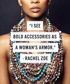 Fashion Quotes : Fashion Quotes // I see bold accessories as a woman's armor Rachel Zoe Anna Wintour, Rachel Zoe, Coco Chanel, Pop Up, Affirmations, Premier Designs Jewelry, Jewelry Quotes, Chloe Isabel, Beauty Quotes