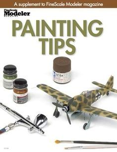 Learn how to paint and weather your scale model like a pro in this special supplement to FineScale Modeler magazine. Modeling Techniques, Modeling Tips, Air Brush Painting, Painting Tips, Painting Techniques, Plastic Model Kits, Plastic Models, Airfix Models, Model Cars Building