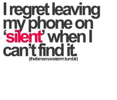 story of my life... but now some how you can track your iPhone... but I don't know how to do it... oops