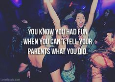 You know you had fun party quote fun teenagers parents