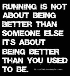 Running is no about being better than someone else. It's about being better than. Training Clothing For Beginners for weight loss plan motivation outfit quotes Shoes workouts Citation Motivation Sport, Fitness Motivation, Fitness Quotes, Fitness Goals, Fitness Style, Fitness Plan, Men's Fitness, Running Belt, Keep Running