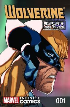 Free Wolverine: Japan's Most Wanted Infinite Comic #1