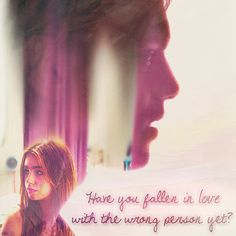 have you fallen in love with the wrong person yet? Cassandra Clare