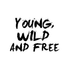 free, khalifa, quotes, text, wild ❤ liked on Polyvore featuring text, quotes, words, fillers, backgrounds, phrases and saying