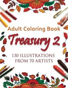 It's HUGE! If you love variety, then you will love Adult Coloring Book Treasury 2: 130 Illustrations from 70 Artists. This 274 page adult coloring book (yes, 274 pages!) will be the biggest and most diverse coloring book you will ever own. While most coloring books focus on a central theme such as mandalas, animals or religion, this book features several themes including botanical flowers, fairies, surreal, vintage, holiday pages and much more! A more thorough list of themes is featured…