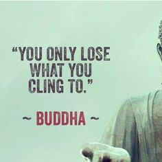 Buddha says never get close to anyone.