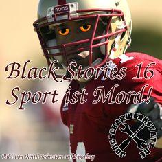 Black Stories 16 - Sport ist Mord Football Helmets, Sports, Black, Football Soccer, Guys, Ideas, Hs Sports, Black People, Sport