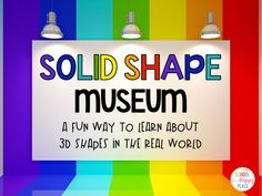 School Is a Happy Place: A Visit to the Solid Shape Museum