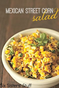 Mexican Street Corn Salad Recipe  from SixSistersStuff.com - the perfect side dish!