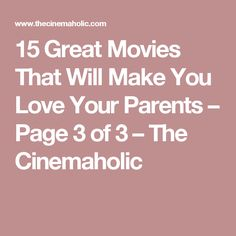 15 Great Movies That Will Make You Love Your Parents – Page 3 of 3 – The Cinemaholic