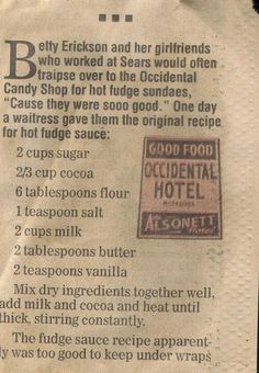 Old Fashioned Hot Fudge Sauce - Love the traditional recipes that can be found so often from newspaper clippings! Old Fashioned Hot Fudge Sauce - Love the traditional recipes that can be found so often from newspaper clippings! Old Recipes, Fudge Recipes, Vintage Recipes, Candy Recipes, Sauce Recipes, Sweet Recipes, Cooking Recipes, Retro Recipes, Jars