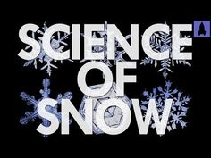 Instead of TV, you should watch... | The Science of Snowflakes