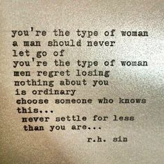 """@r.h.sin Never ever settle my beautiful, wonderful, mesmerizing ladies!! You are all worth so much more!! """