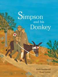 Simpson and his Donkey by Mark Greenwood, illustrated by Frané Lessac, The heroic story of one man and a donkey - and the strange twist of fate that brought two boyhood friends together one last time during the Gallipoli campaign in World War I. Anzac Day Australia, Books Australia, Remembrance Day Activities, Ww1 History, Family History, Gallipoli Campaign, Book Week Costume, Book Costumes, The Donkey