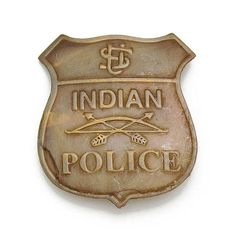 Old West Indian Police Badge Indian Police Service, Replica Guns, Law Enforcement Badges, Cops And Robbers, Indian Flag, Police Patches, West Indian, Native American Indians, Native Americans