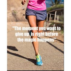I gotta remember this when I want to stop before I finish mile 2! Those first 2 miles are always the hardest!