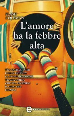 Italian edition of The Bohemian Love Diaries by Slash Coleman, (Newton Compton Editori, Love Diary, Audiobooks, Ebooks, Slash, Reading, Diaries, Bohemian, Kindle, Free Apps