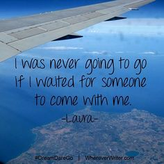 """""""I was never going to go if I waited for someone to come with me."""" #travel #quotes 