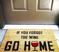 """IF YOU FORGOT THE WINE. . . ."""