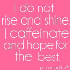 #coffee #caffeine #riseandsinhe #pinkarmadillos