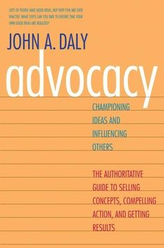 Advocacy: Championing Ideas and Influencing Others by John A. Daly, http://www.amazon.ca/dp/0300188137/ref=cm_sw_r_pi_dp_kKmWrb1VY2XBG