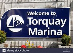 """Blue And White Sign Saying """"welcome To Torquay Marina Stock Photo, Royalty Free Image: 68147120 - Alamy"""