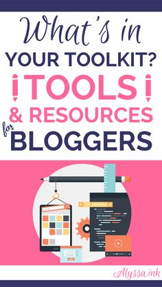 Some of my favorite Tools and Resources For Bloggers
