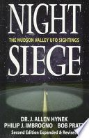 Night Siege: The Hudson Valley UFO Sightings - Joseph Allen Hynek, Philip J. Imbrogno, Bob Pratt