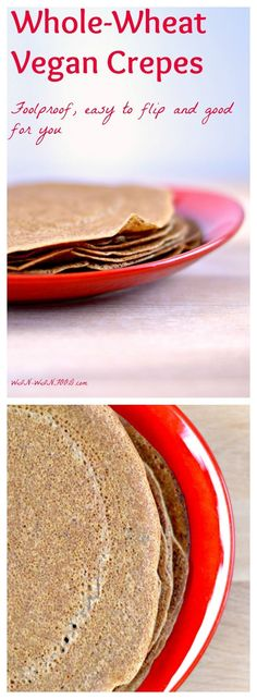 Whole-Wheat Vegan Crepes- 1 cup  whole-wheat flour 1 T ground flax ¼ t baking soda pinch of salt ¾ cup  unsweetened almond milk, room temperature ¾ cup  filtered water, room temperature 2 T maple syrup 3 T melted coconut oil 1.Mix all ingredients together in a bowl or a blender; blending them is probably the better option because you can be sure there are no lumps in the batter. 2.Heat a nonstick pan to mediu
