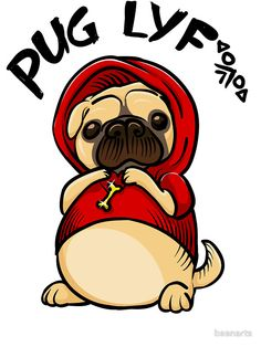 Pug Life lyf Tshirt Sticker Mug Phone Cover by beanarts