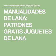 MANUALIDADES DE LANA: PATRONES GRATIS JUGUETES DE LANA