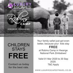 CHILDREN STAYS FREE ! Your family safari just got even better, because your  kids stay FREE at Robins Camp in Hwange National Park Zimbabwe! Contact us today for the best rate. Valid 01 Mar 2020 to 30 Sep 2020. T&C Apply