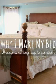 Why I Make My Bed {10 Reasons I Keep My House Clean}  Awesome motivation to clean your house if you've ever asked yourself 'what is the point?!!'