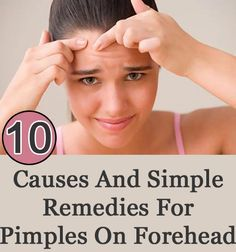 Causes And Simple Remedies For Pimples On Forehead Follow us @ http://pinterest.com/stylecraze/ for more updates.