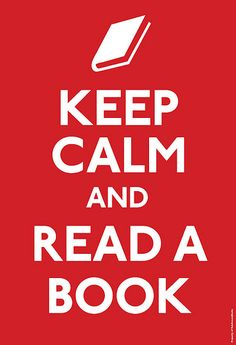 Keep Calm and Read a Book | Flickr - Photo Sharing!