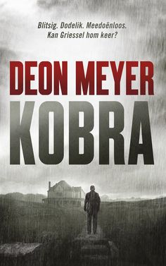 Kobra by Deon Meyer Best Kindle, Michael Connelly, Love Reading, Reading 2014, Afrikaans, Hopeless Romantic, Book Format, Fiction, Ebooks
