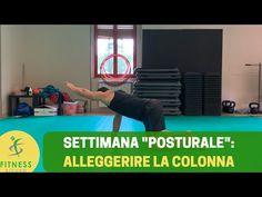 """La """"SETTIMANA POSTURALE"""": alleggeriamo la COLONNA! - YouTube"""