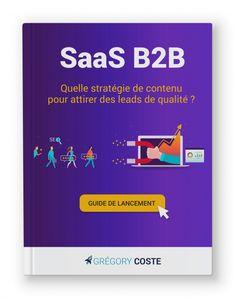 Ebook #SaaS B2B : quelle stratégie de contenu pour attirer des leads de qualité ? #ContentMarketing Marketing Automation, Inbound Marketing, Le Web, Guide, Personal Care, Competitor Analysis, Inspiration, Lead Generation, White Paper