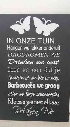 """Tekstbord In onze tuin"" Silhouette Curio, Happy Moments, Creative Decor, House Warming, Books To Read, Life Quotes, Home And Garden, Writing, Feelings"