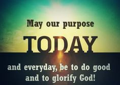 Glorify God.